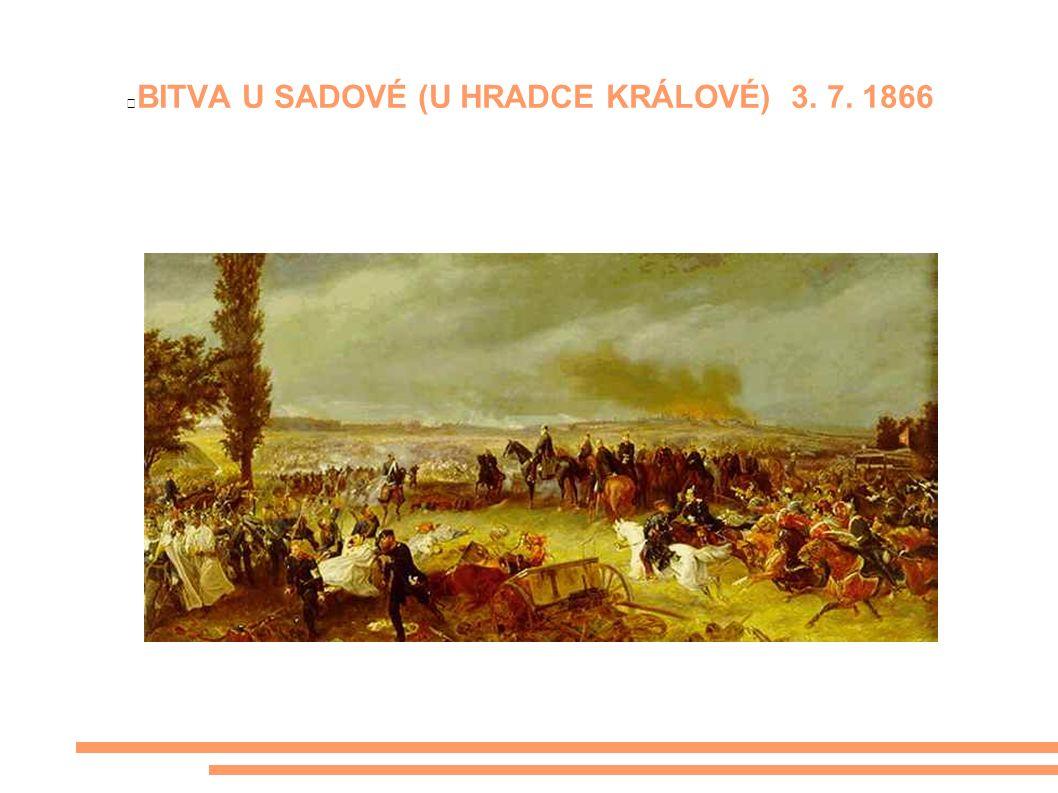 BITVA U SADOVÉ (U HRADCE KRÁLOVÉ) 3. 7. 1866