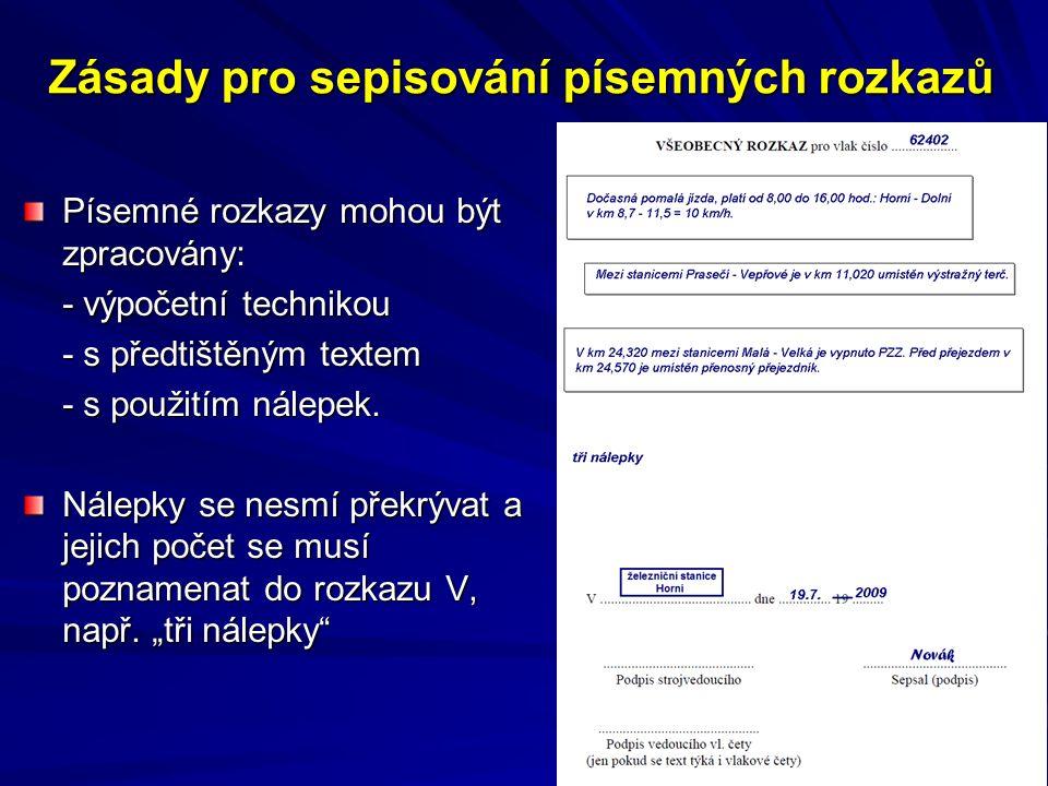 Zásady pro sepisování písemných rozkazů Písemné rozkazy mohou být zpracovány: - výpočetní technikou - s předtištěným textem - s použitím nálepek.