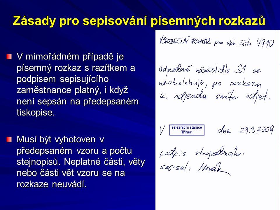 Zásady pro sepisování písemných rozkazů V mimořádném případě je písemný rozkaz s razítkem a podpisem sepisujícího zaměstnance platný, i když není sepsán na předepsaném tiskopise.