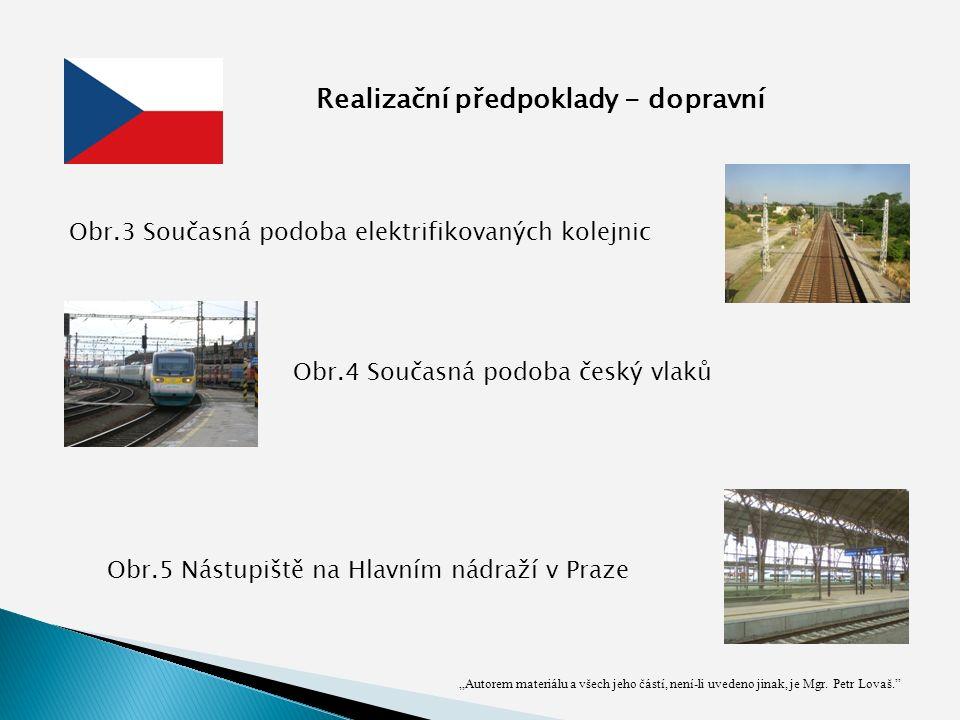 Realizační předpoklady - dopravní Obr.4 Současná podoba český vlaků Obr.3 Současná podoba elektrifikovaných kolejnic Obr.5 Nástupiště na Hlavním nádraží v Praze