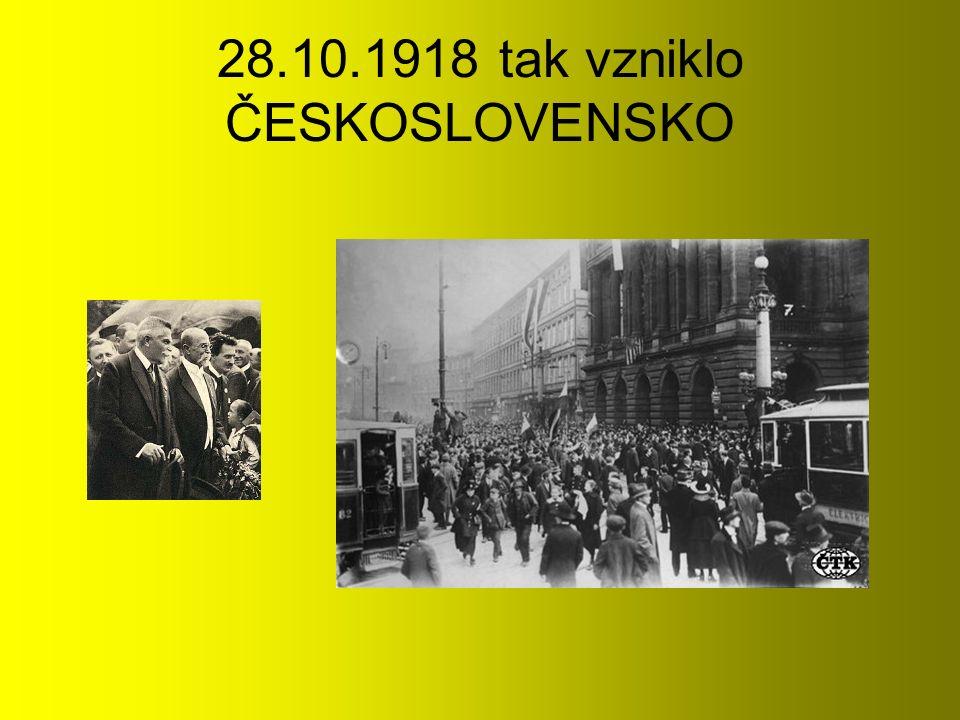 28.10.1918 tak vzniklo ČESKOSLOVENSKO