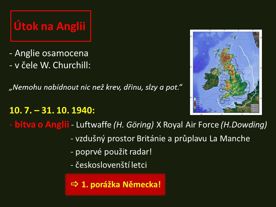 Útok na Anglii - Anglie osamocena - v čele W.