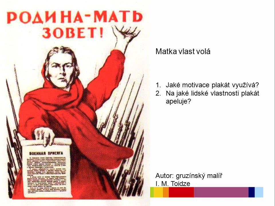 Ubráníme Moskvu.1.Jaké motivace plakát využívá. 2.Na jaké lidské vlastnosti plakát apeluje.