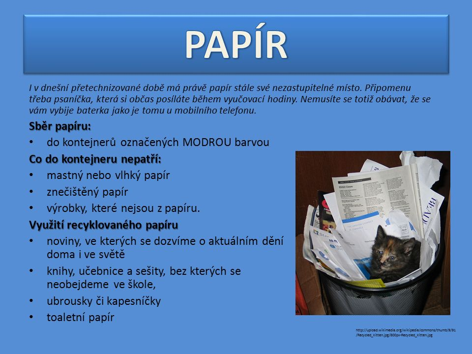 I v dnešní přetechnizované době má právě papír stále své nezastupitelné místo.