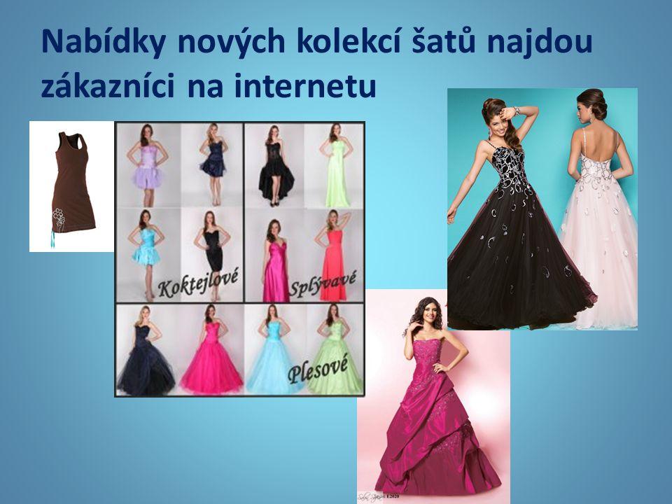 Nabídky nových kolekcí šatů najdou zákazníci na internetu
