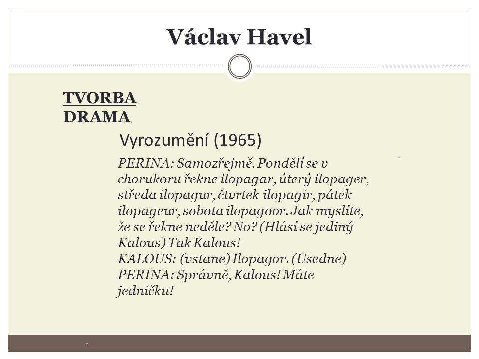 """Václav Havel """" PERINA: Samozřejmě."""