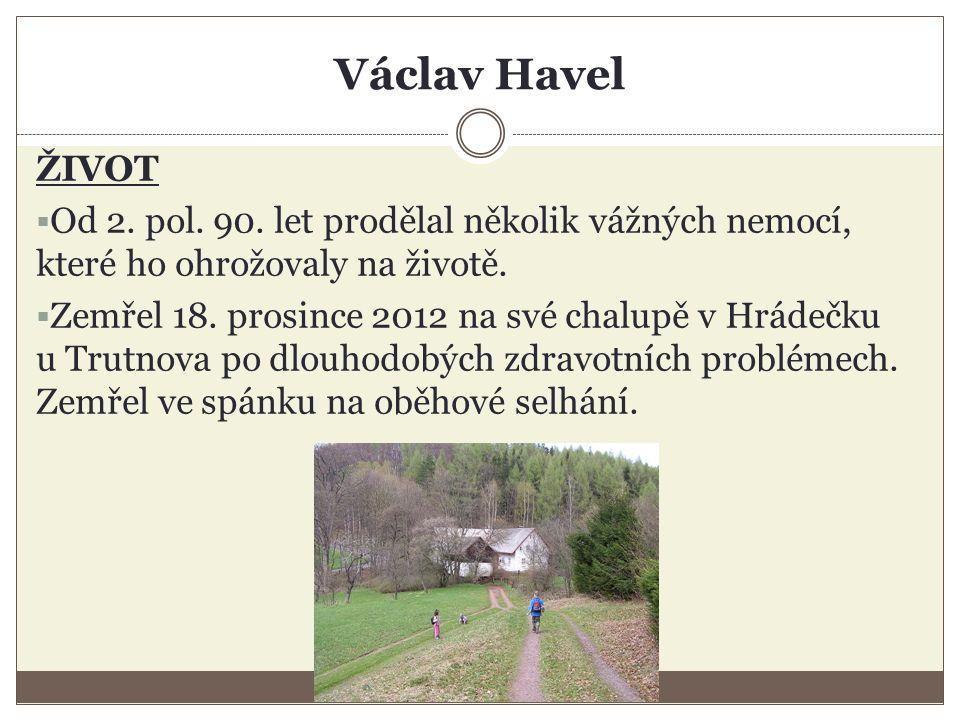 Václav Havel ŽIVOT  Od 2. pol. 90.
