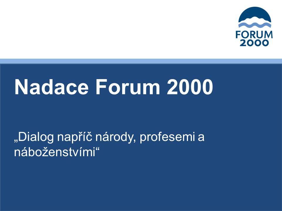 """""""Dialog napříč národy, profesemi a náboženstvími Nadace Forum 2000"""