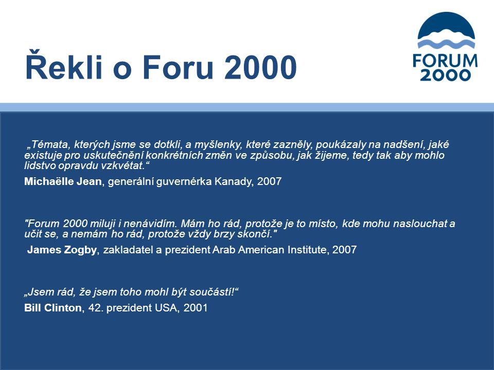 """""""Témata, kterých jsme se dotkli, a myšlenky, které zazněly, poukázaly na nadšení, jaké existuje pro uskutečnění konkrétních změn ve způsobu, jak žijeme, tedy tak aby mohlo lidstvo opravdu vzkvétat. Michaëlle Jean, generální guvernérka Kanady, 2007 Forum 2000 miluji i nenávidím."""