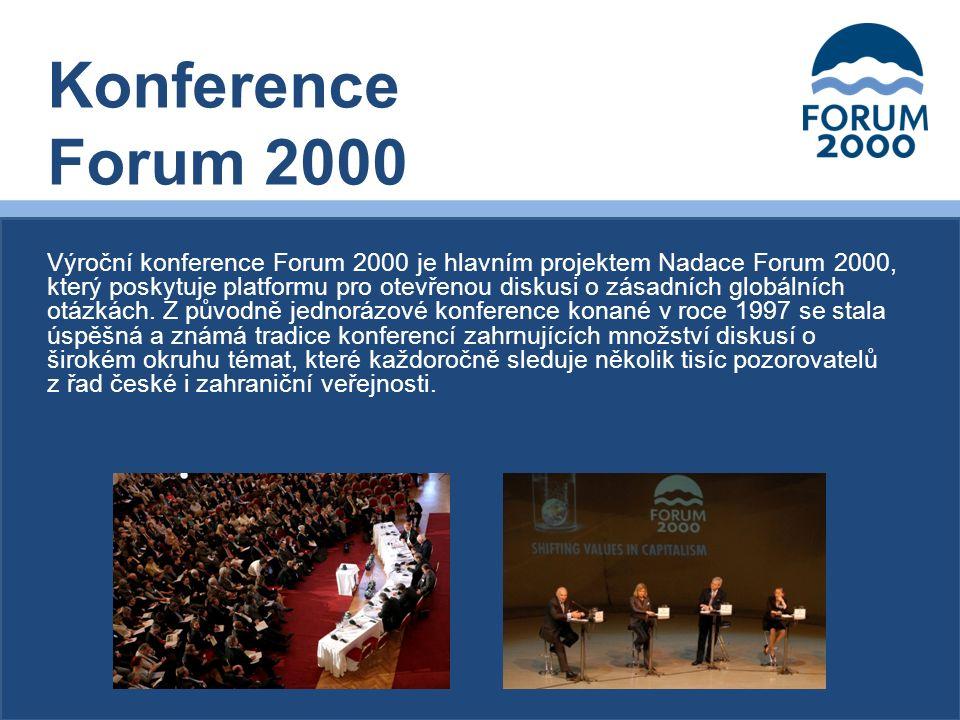 Výroční konference Forum 2000 je hlavním projektem Nadace Forum 2000, který poskytuje platformu pro otevřenou diskusi o zásadních globálních otázkách.