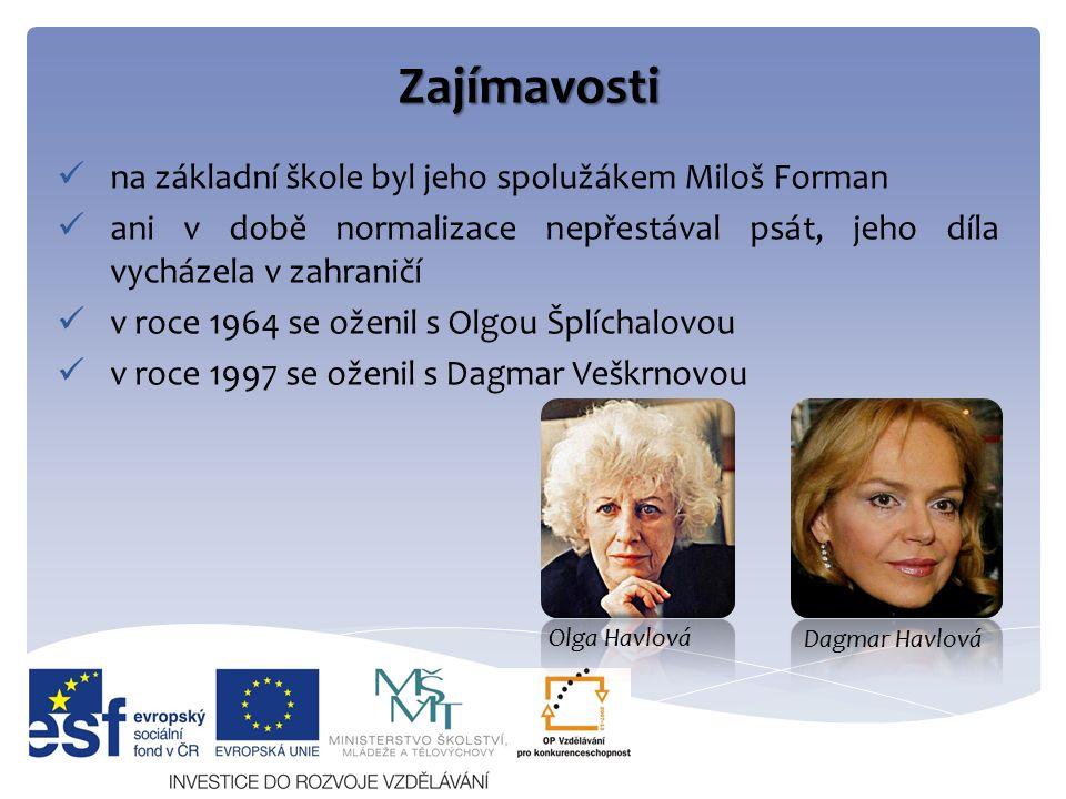 Zajímavosti na základní škole byl jeho spolužákem Miloš Forman ani v době normalizace nepřestával psát, jeho díla vycházela v zahraničí v roce 1964 se oženil s Olgou Šplíchalovou v roce 1997 se oženil s Dagmar Veškrnovou Dagmar Havlová Olga Havlová