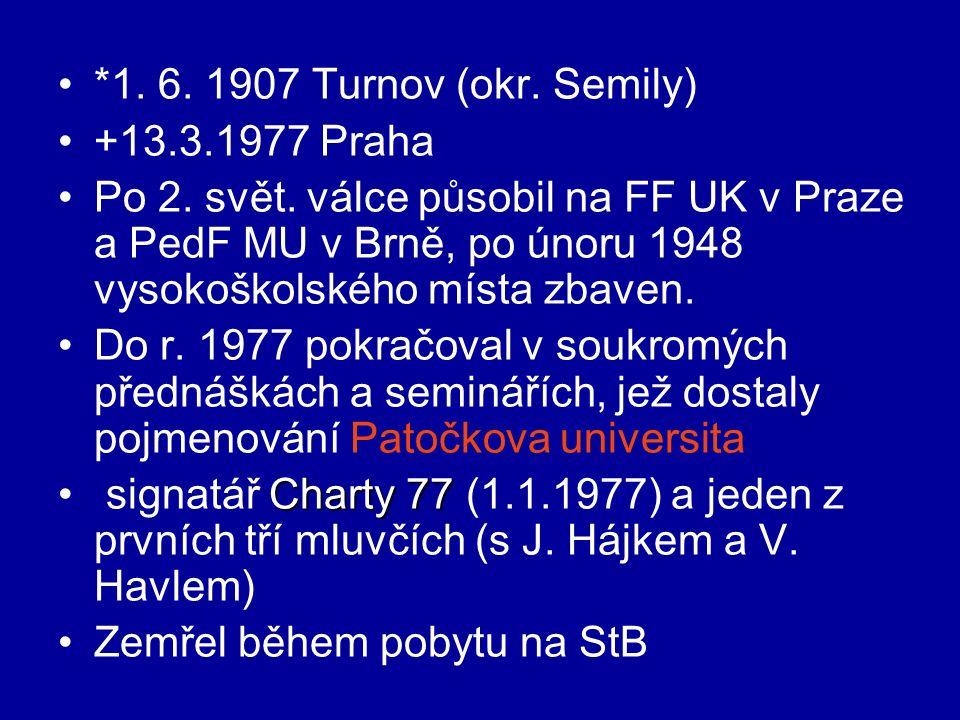 *1. 6. 1907 Turnov (okr. Semily) +13.3.1977 Praha Po 2.