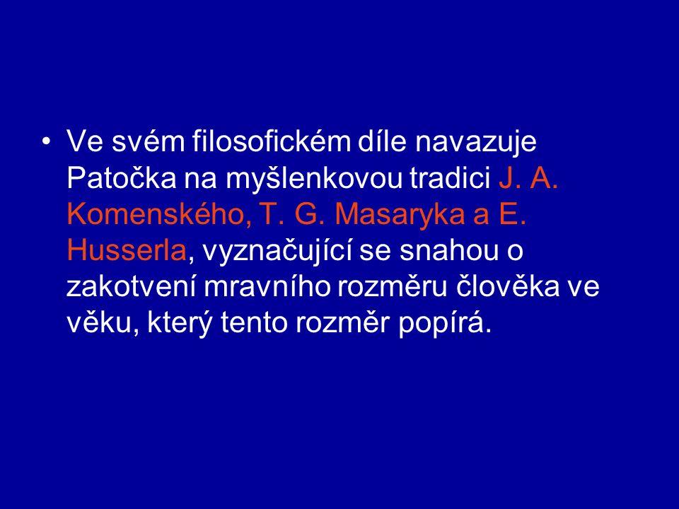 Ve svém filosofickém díle navazuje Patočka na myšlenkovou tradici J.