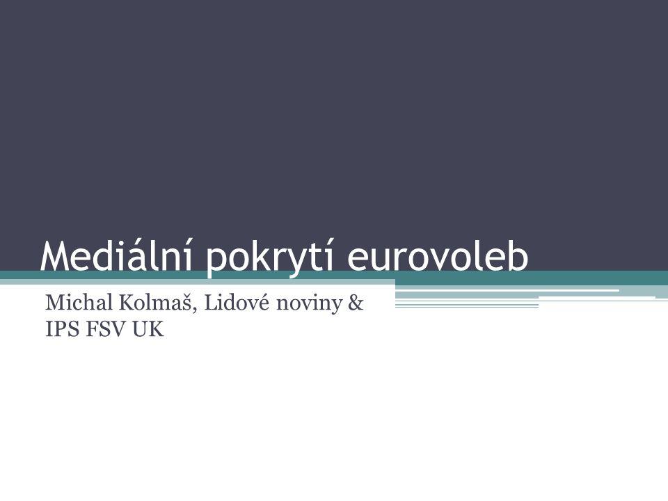 Obsah 1, Obecné předpoklady 2, Studie mediálního pokrytí voleb do EP 2009 ▫Metodologie, zjištění 3, Porovnání s letoškem 4, Nastínění praxe redakční práce
