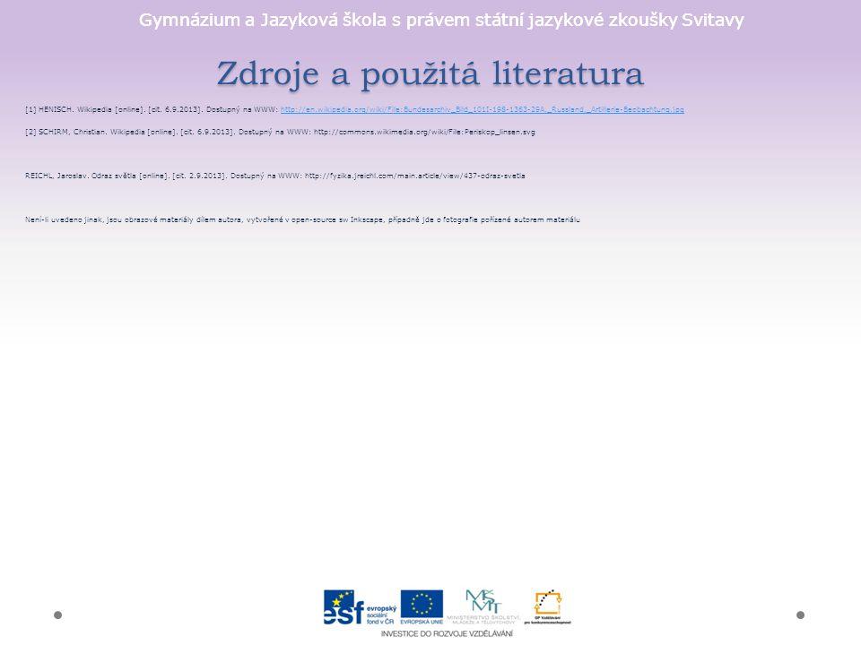 Gymnázium a Jazyková škola s právem státní jazykové zkoušky Svitavy Zdroje a použitá literatura [1] HENISCH.