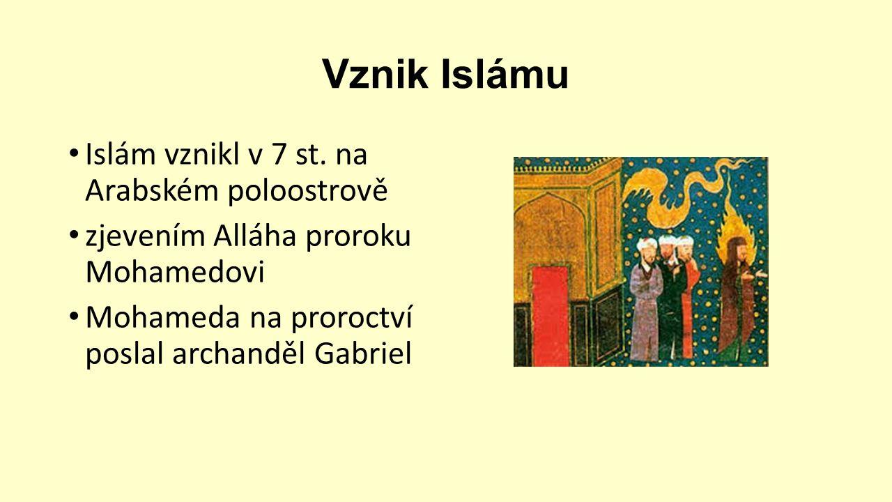 Vznik Islámu Islám vznikl v 7 st.