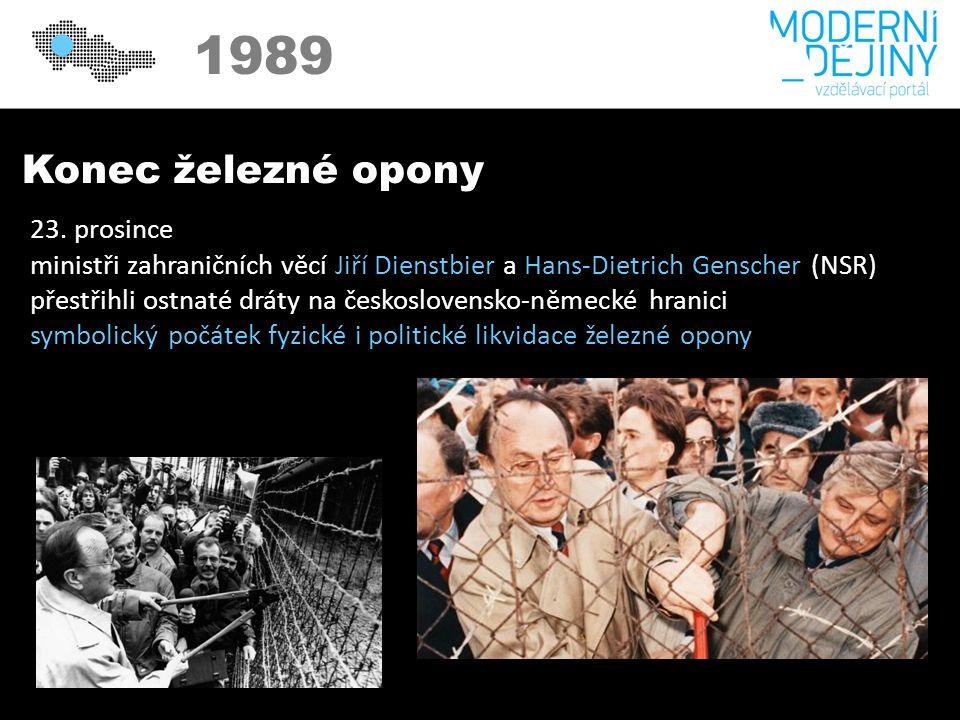 1989 Konec železné opony 23. prosince ministři zahraničních věcí Jiří Dienstbier a Hans-Dietrich Genscher (NSR) přestřihli ostnaté dráty na českoslove