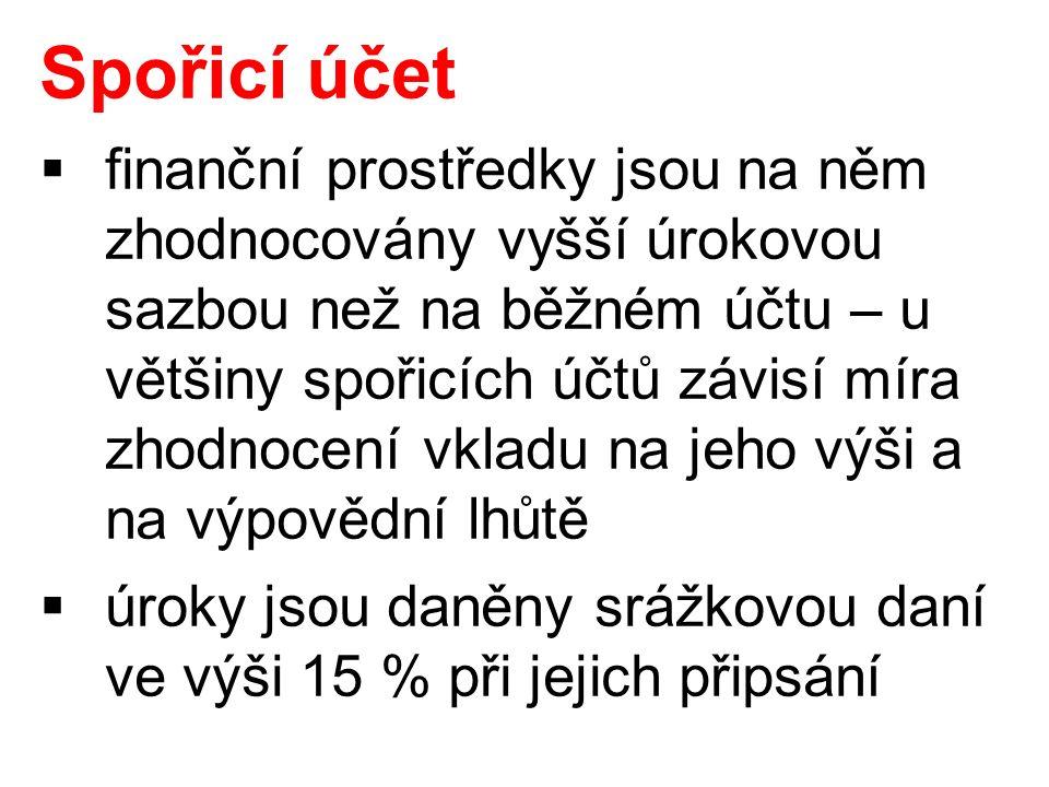 Výpovědní lhůta  spořicí účet bez výpovědní lhůty peníze je možné z účtu vybrat okamžitě, bez sankcí výhodou je vysoká likvidita vložených prostředků