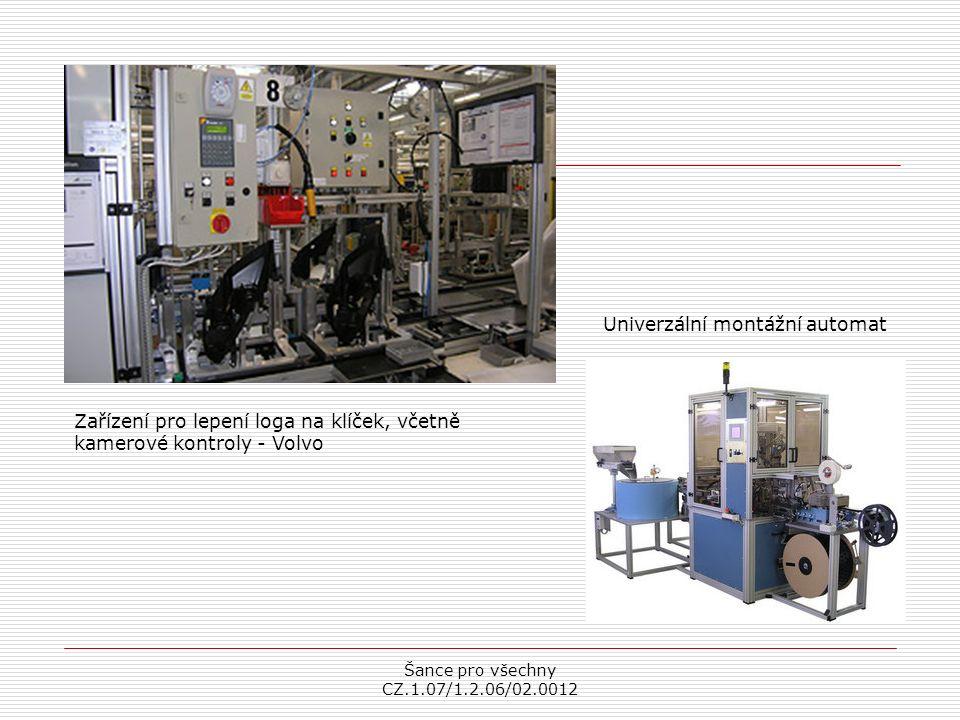Šance pro všechny CZ.1.07/1.2.06/02.0012 Zařízení pro lepení loga na klíček, včetně kamerové kontroly - Volvo Univerzální montážní automat