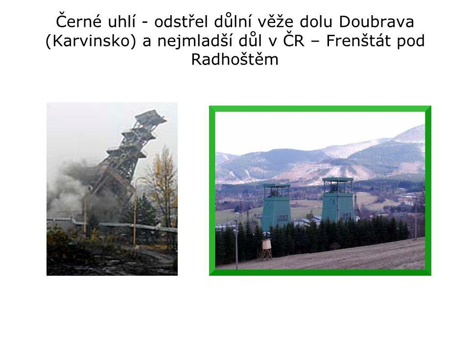 Černé uhlí - odstřel důlní věže dolu Doubrava (Karvinsko) a nejmladší důl v ČR – Frenštát pod Radhoštěm