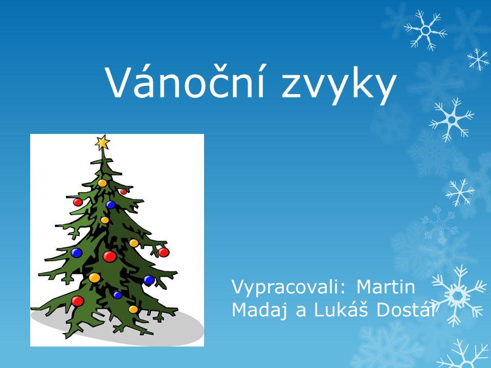 Tradice a zvyky Mezi Vánoční zvyky, patří:  Jmelí  Kapr  Zlaté prasátko  Rozkrojené jablíčko  Lití olova  Skořápkové lodičky  Koleda  Stromeček  A samozřejmě dárky