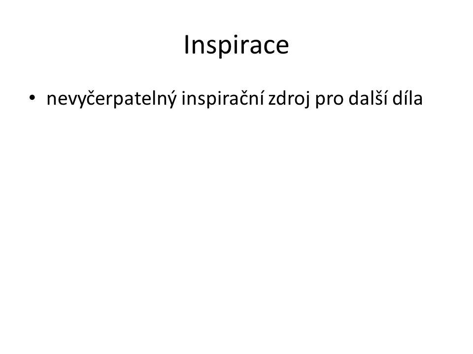 Inspirace nevyčerpatelný inspirační zdroj pro další díla