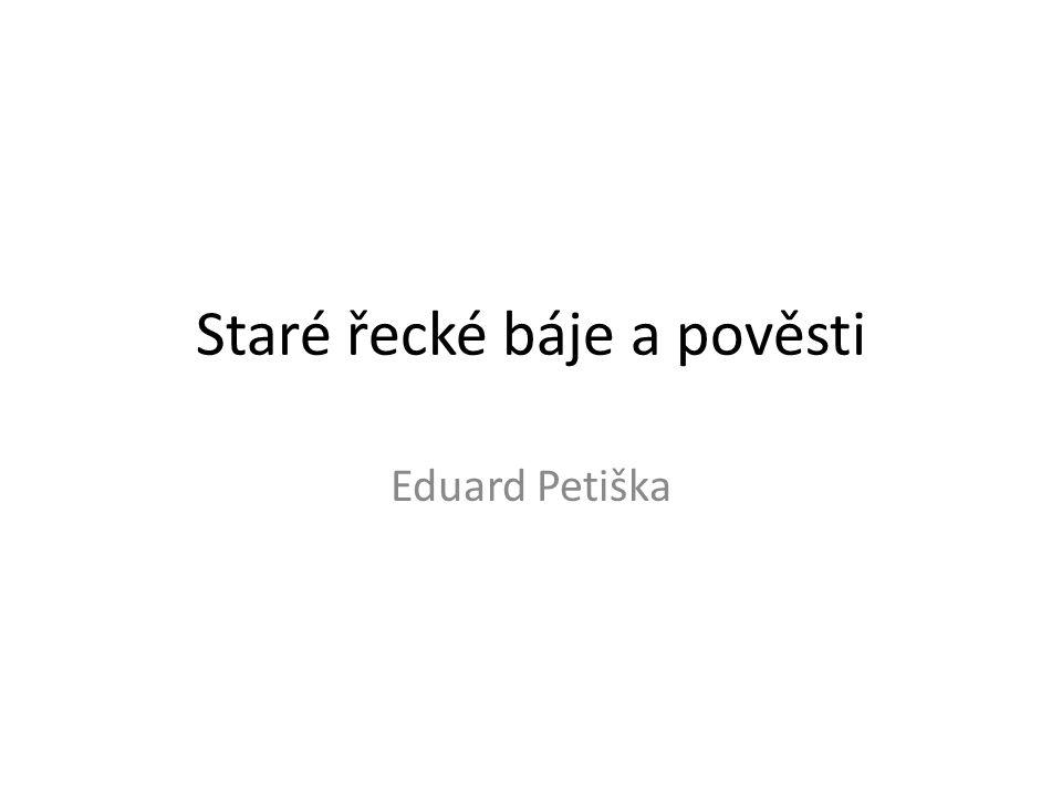 Staré řecké báje a pověsti Eduard Petiška