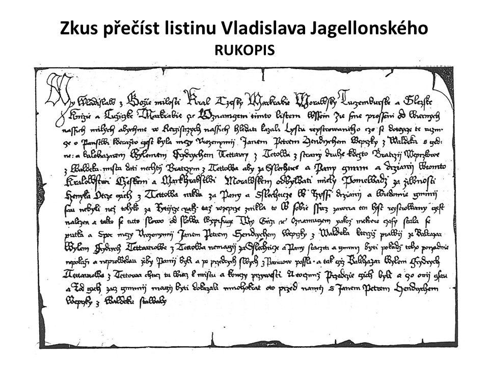 Zkus přečíst listinu Vladislava Jagellonského RUKOPIS