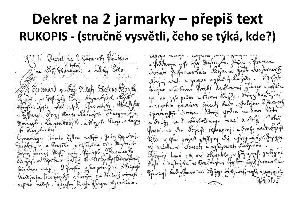 Dekret na 2 jarmarky – přepiš text RUKOPIS - (stručně vysvětli, čeho se týká, kde )
