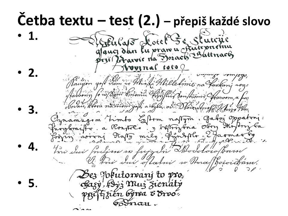 Četba textu – test (2.) – přepiš každé slovo 1. 2. 3. 4. 5.