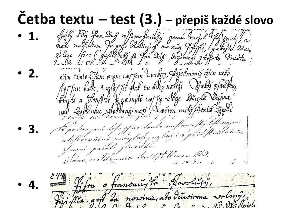Četba textu – test (3.) – přepiš každé slovo 1. 2. 3. 4.