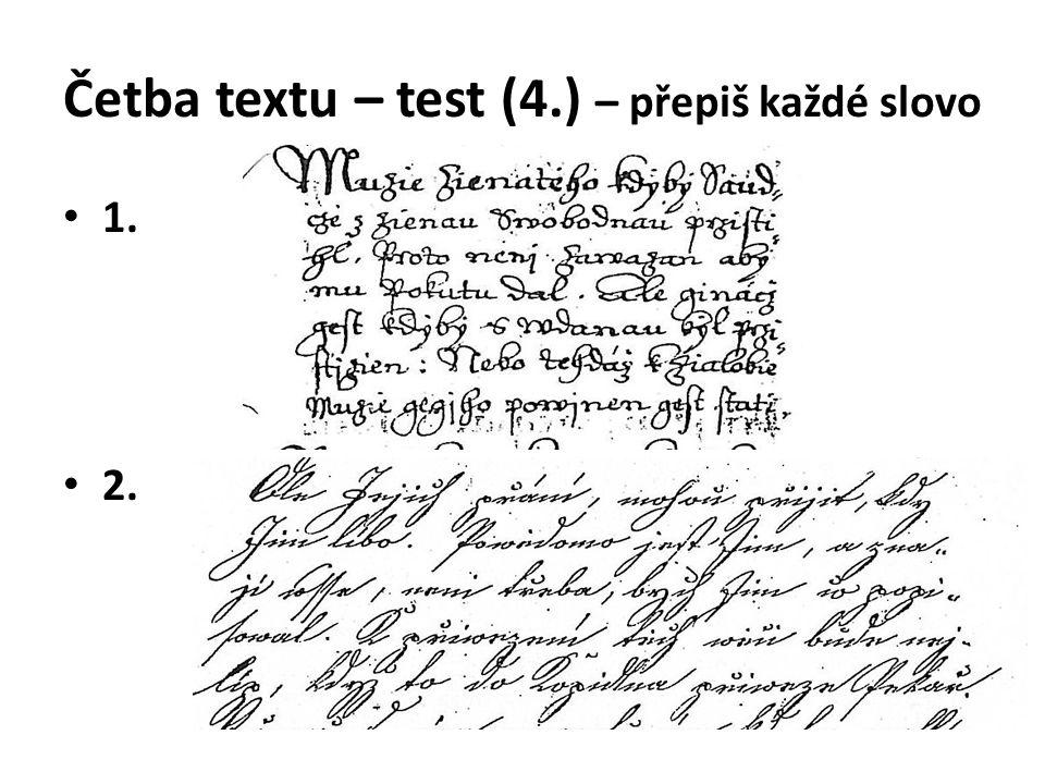 Četba textu – test (4.) – přepiš každé slovo 1. 2.