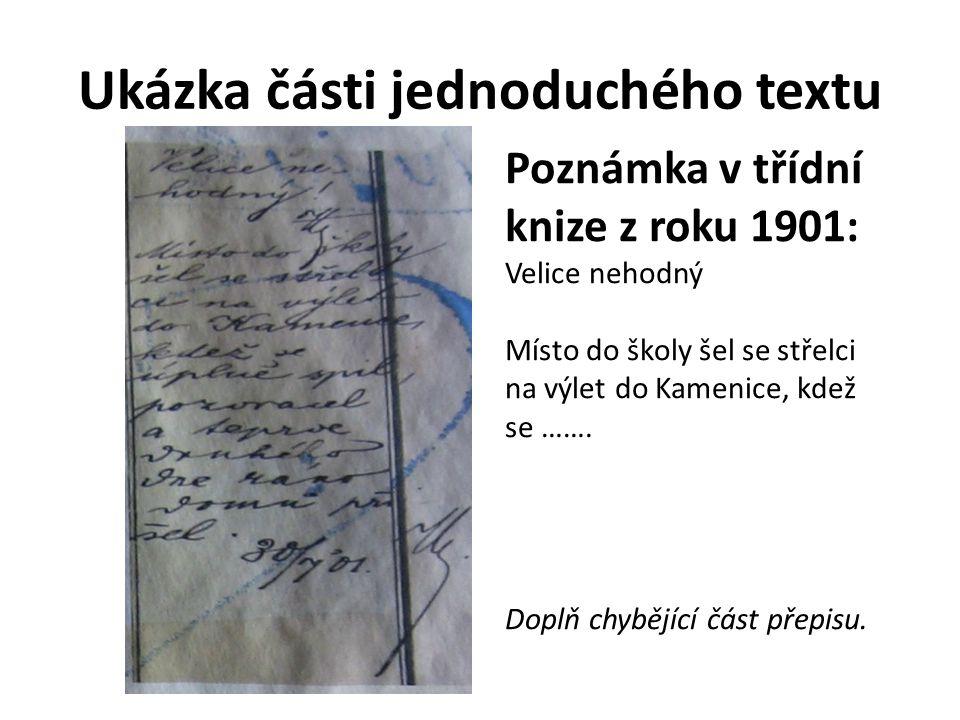 Ukázka části jednoduchého textu Poznámka v třídní knize z roku 1901: Velice nehodný Místo do školy šel se střelci na výlet do Kamenice, kdež se …….