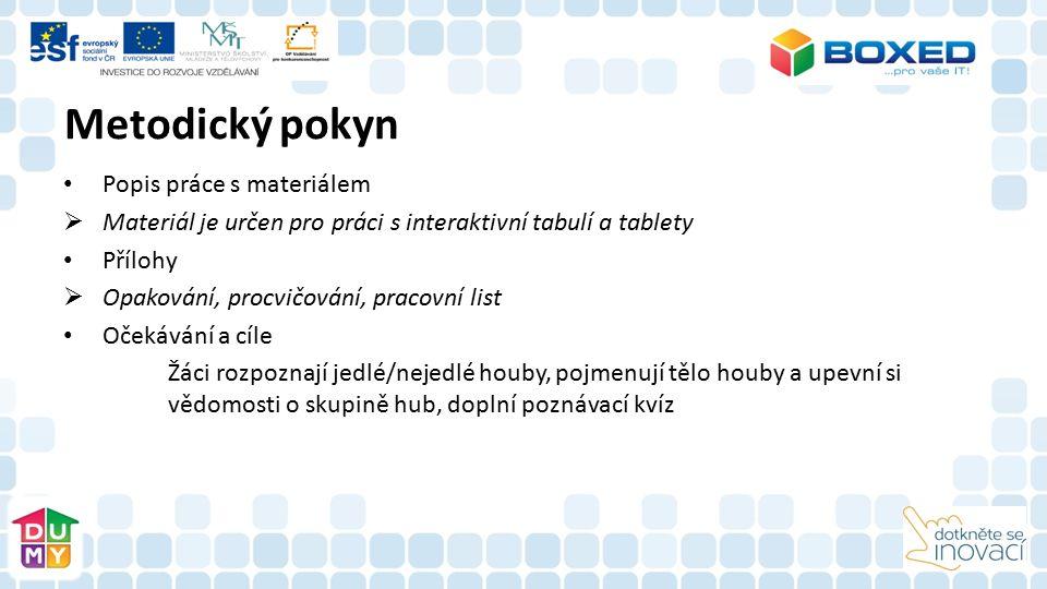 Metodický pokyn Popis práce s materiálem  Materiál je určen pro práci s interaktivní tabulí a tablety Přílohy  Opakování, procvičování, pracovní lis