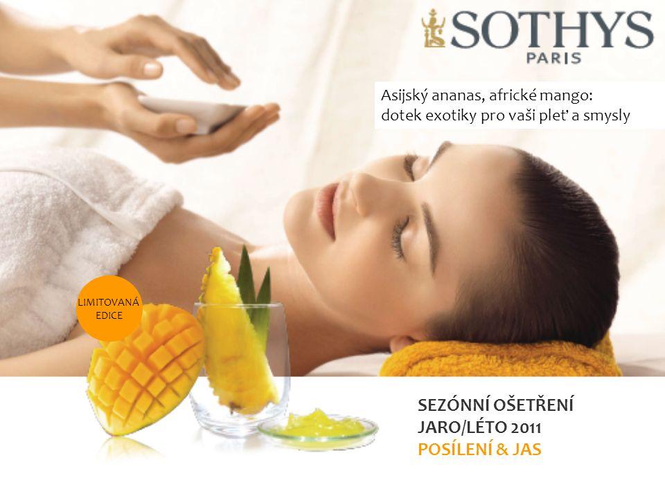Asijský ananas, africké mango: dotek exotiky pro vaši pleť a smysly LIMITOVANÁ EDICE SEZÓNNÍ OŠETŘENÍ JARO/LÉTO 2011 POSÍLENÍ & JAS