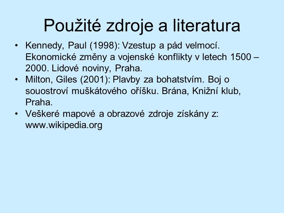 Použité zdroje a literatura Kennedy, Paul (1998): Vzestup a pád velmocí.