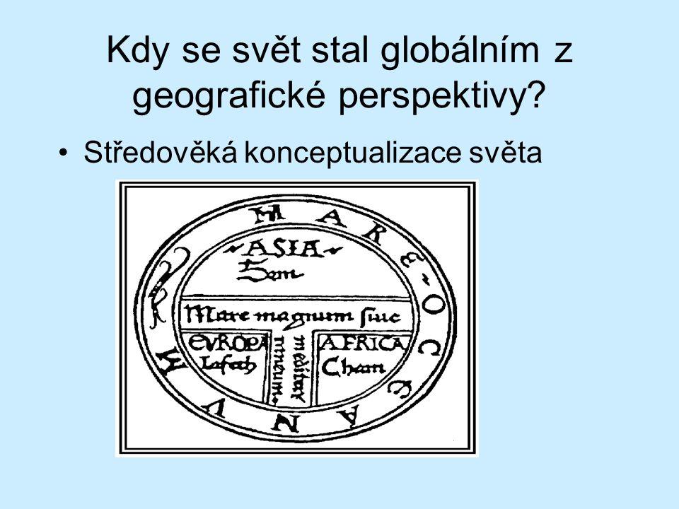 Kdy se svět stal globálním z geografické perspektivy Středověká konceptualizace světa