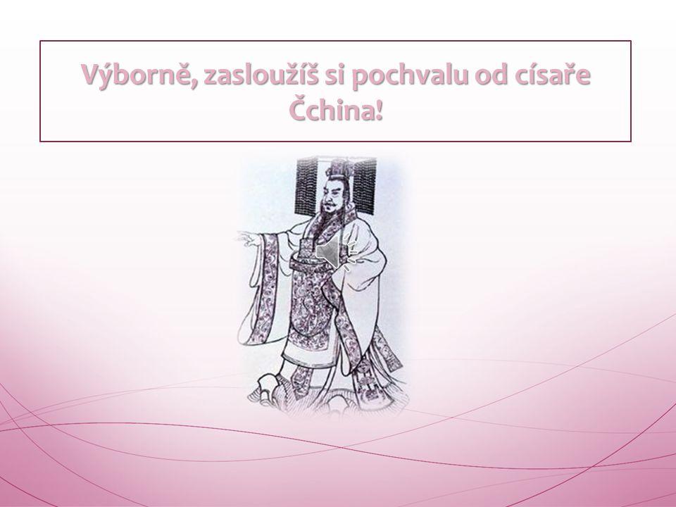 Bohužel, musíš se s bourcem morušovým vrátit na předchozí otázku čínského písaře.