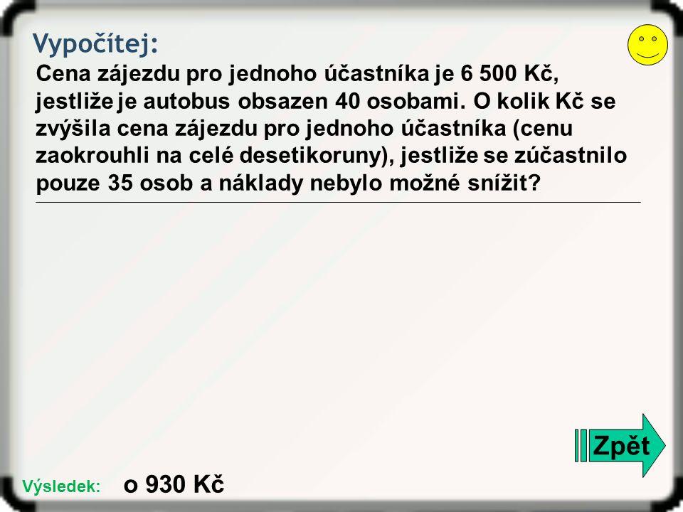 Vypočítej: Cena zájezdu pro jednoho účastníka je 6 500 Kč, jestliže je autobus obsazen 40 osobami.