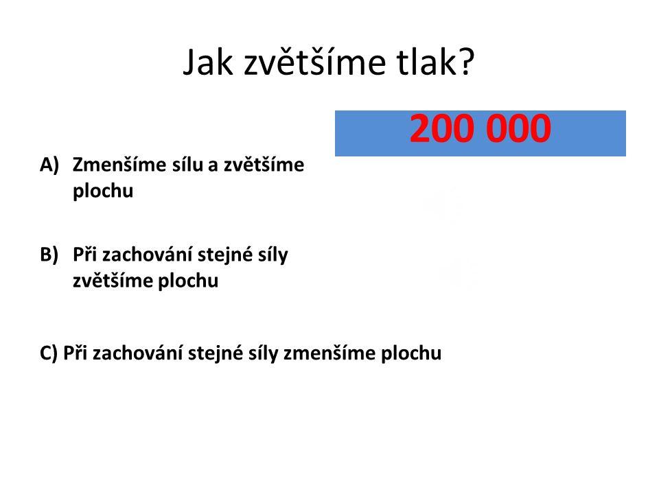Jak značíme sílu A) B) 100 000 C)