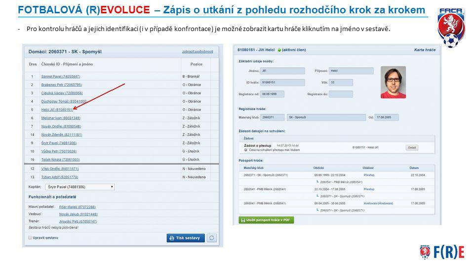"""FOTBALOVÁ (R)EVOLUCE – Zápis o utkání z pohledu rozhodčího krok za krokem -V případě, že dojde k neplánované změně asistentů rozhodčího, je možné tuto změnu provést na záložce """"Základní údaje – kliknutím na tlačítko """"zrušit u konkrétní osoby a nahradit tuto osobu jiným asistentem z nabídnuté databáze rozhodčích."""