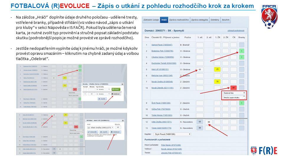 """FOTBALOVÁ (R)EVOLUCE – Zápis o utkání z pohledu rozhodčího krok za krokem -Na záložce """"Hráči"""" doplníte údaje druhého poločasu - udělené tresty, vstřel"""