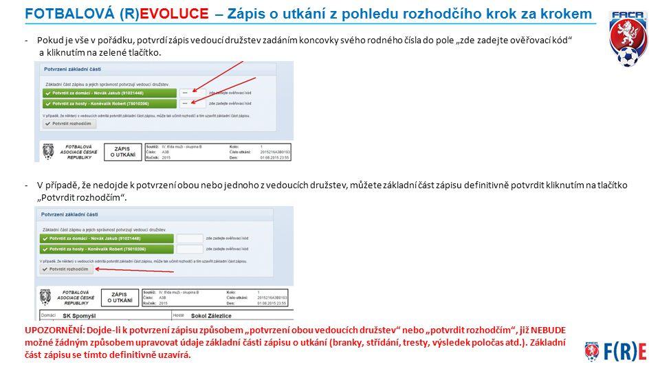 FOTBALOVÁ (R)EVOLUCE – Zápis o utkání z pohledu rozhodčího krok za krokem -Dále je možné (do 12.