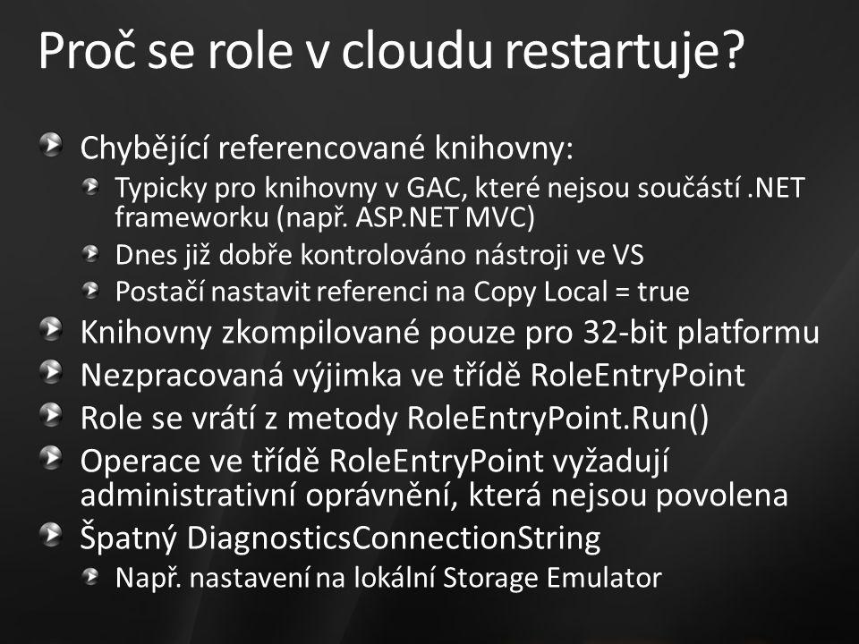 Proč se role v cloudu restartuje? Chybějící referencované knihovny: Typicky pro knihovny v GAC, které nejsou součástí.NET frameworku (např. ASP.NET MV