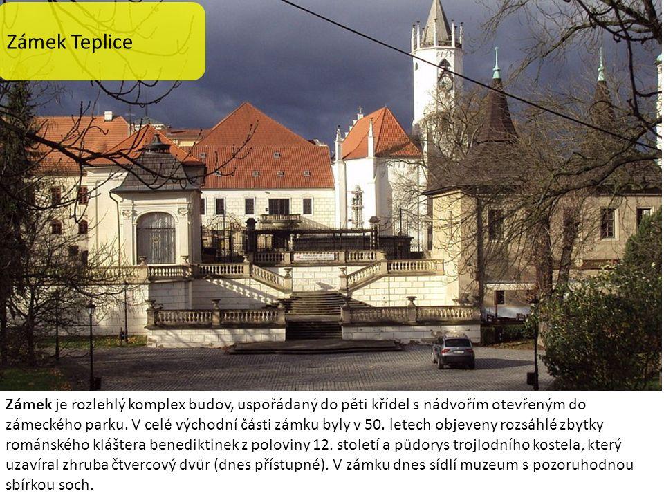 Zámek Teplice Zámek je rozlehlý komplex budov, uspořádaný do pěti křídel s nádvořím otevřeným do zámeckého parku.