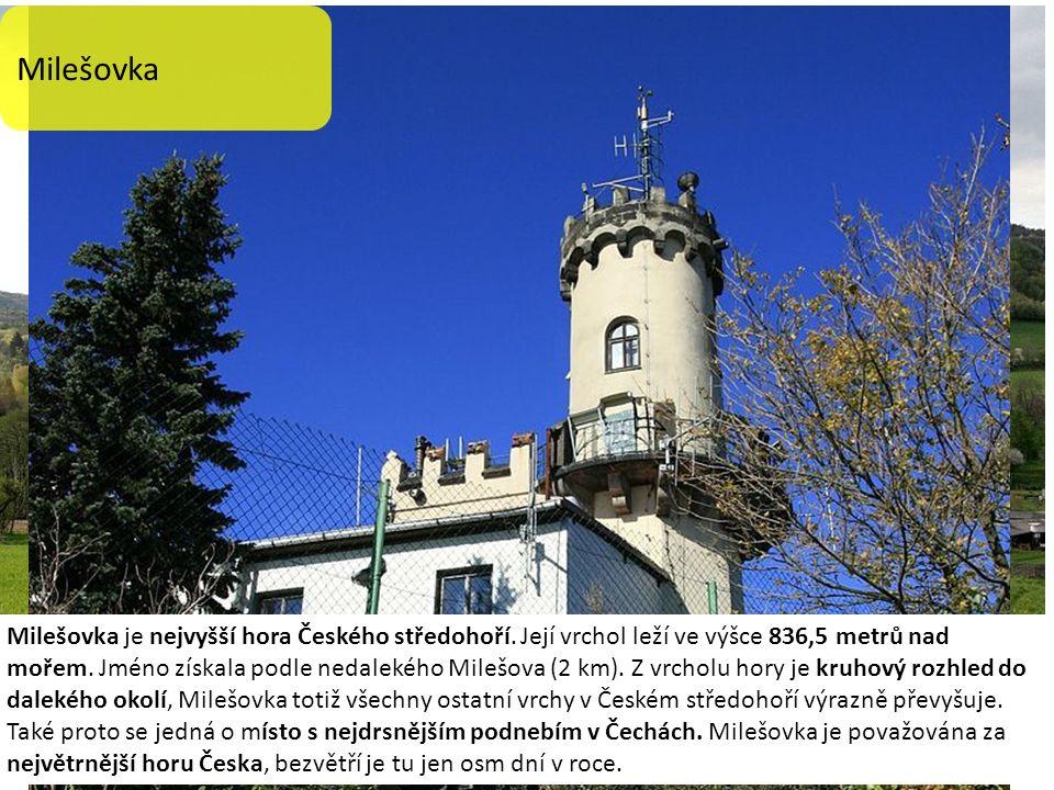 Milešovka je nejvyšší hora Českého středohoří. Její vrchol leží ve výšce 836,5 metrů nad mořem.