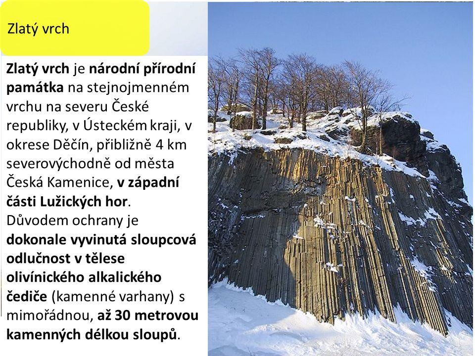 Zlatý vrch Zlatý vrch je národní přírodní památka na stejnojmenném vrchu na severu České republiky, v Ústeckém kraji, v okrese Děčín, přibližně 4 km severovýchodně od města Česká Kamenice, v západní části Lužických hor.