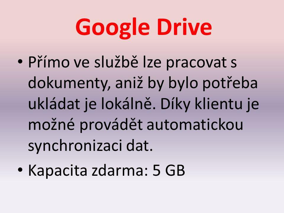 Google Drive Přímo ve službě lze pracovat s dokumenty, aniž by bylo potřeba ukládat je lokálně. Díky klientu je možné provádět automatickou synchroniz