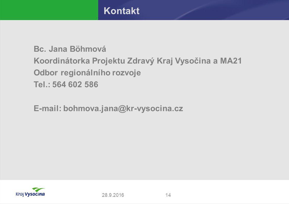 14 Bc. Jana Böhmová Koordinátorka Projektu Zdravý Kraj Vysočina a MA21 Odbor regionálního rozvoje Tel.: 564 602 586 E-mail: bohmova.jana@kr-vysocina.c
