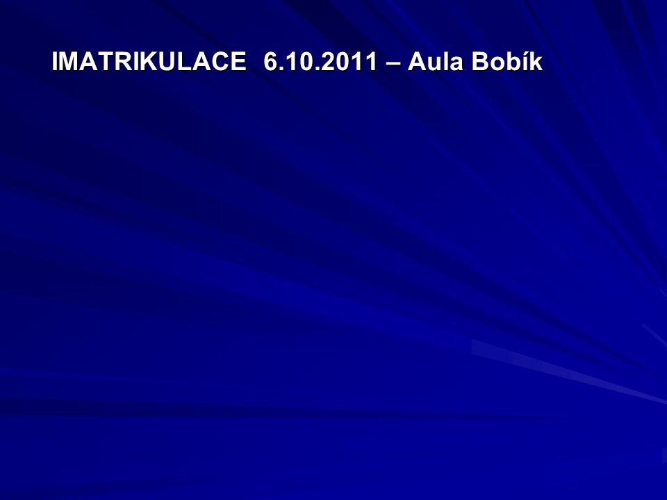 IMATRIKULACE 6.10.2011 – Aula Bobík